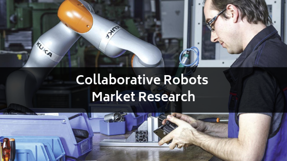123.61% CAGR growth to be achieved by Collaborative Robots market and Know its Top Companies like Universal Robots, Rethink Robotics, ABB, Fanuc, KUKA, Kawasaki