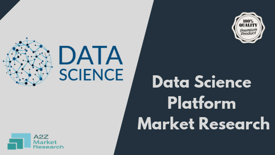 Global Data Science Platform market poised to grow at a CAGR of +38.84 % – Know about Top Companies profiled like Microsoft, Ibm, Google, Wolfram, Datarobot, Cloudera, Rapidminer, Domino Data Lab, Dataiku, Alteryx, Continuum Analytics