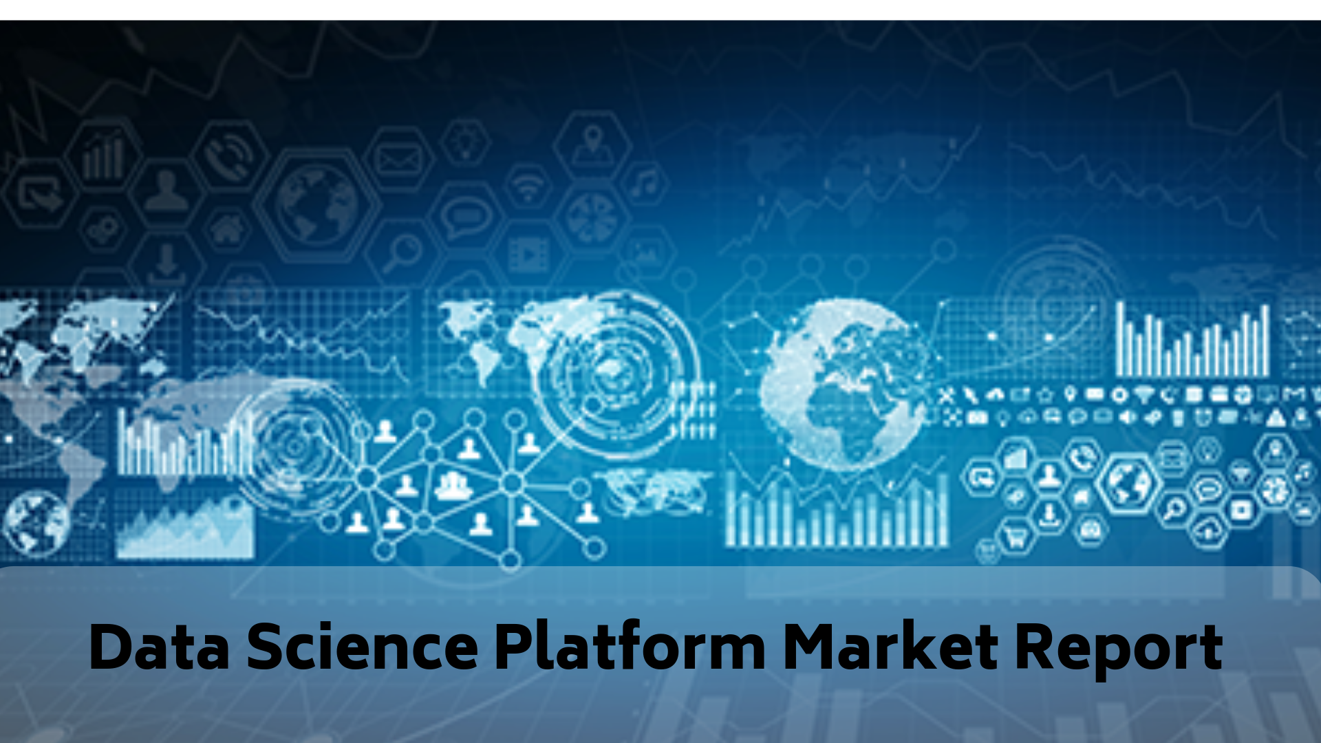 High Growth Opportunities Data Science Platform Market CAGR of 38.84% by 2025: Trends, Opportunities faced by Top Players like Microsoft, Ibm, Google, Wolfram, Datarobot, Cloudera, Rapidminer, Domino Data Lab, Dataiku, Alteryx