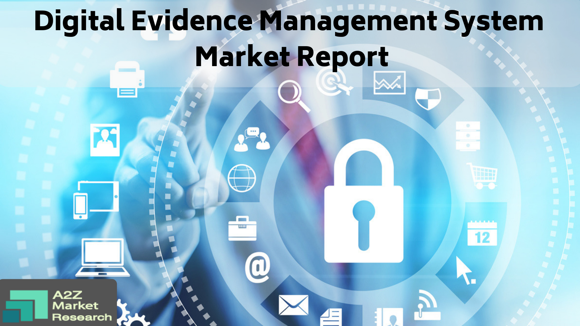 Know in depth about Digital Evidence Management System Market: What Recent Study say about Top Companies like IBM, Oracle, FotoWare, Panasonic, Motorola, Vidizmo, NICE, Intrensic, QueTel, CitizenGlobal, MSAB, Tracker