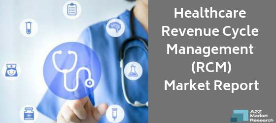 You Should Know about Healthcare Revenue Cycle Management (RCM) Market in-depth approaches behind the Success Of Top Players like Epic Systems, McKesson, Cerner Corporation, Quest Diagnostic, General Electric, Allscripts, athenahealth, MedData, Navigant Cymetrix