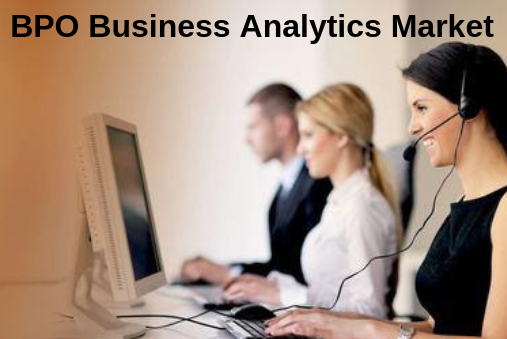 Global BPO Business Analytics Market Size, Growth, Analysis Research Report 2018 To 2025 | Key Players: Accenture, Cognizant, IBM, TCS and HP